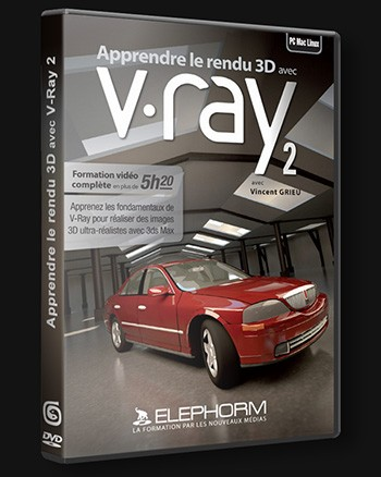 Elephorm – Apprendre le rendu 3D avec V-Ray 2 – fondamentaux