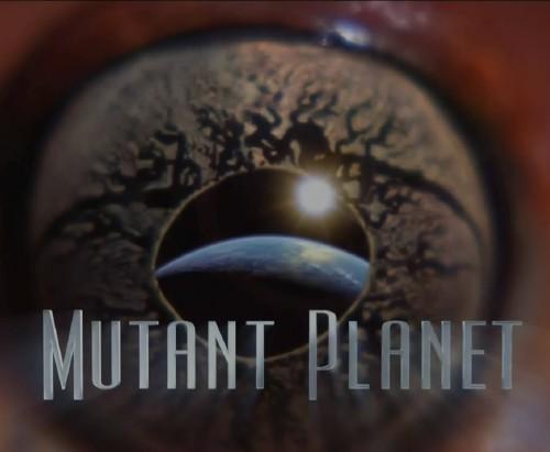 Animal Planet: Планета мутантов (6 серий из 6-и) / Animal Planet: Mutant Planet (2010/HDTV 1080i)