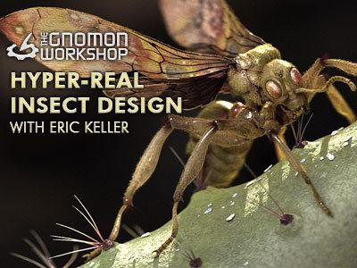 The Gnomon Workshop - Hyper-real Insect Design With Eric Keller