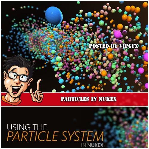 Digital-Tutors - Particles in NUKEX