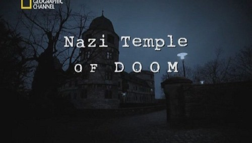 National Geographic: Храм фашизма / Nazi temple of doom (2012) SATRip by Alex Smit